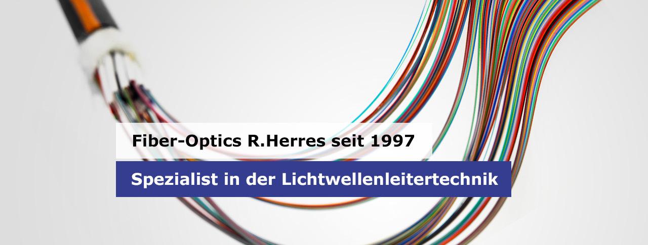 Fiber-Optics Herres - Spezialist in der Lichtwellenleitertechnik